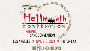 The Hellmouth Con Happening 2022